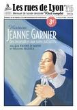 Zoé Favre d'Anne et Malvina Barra - Les rues de Lyon N° 56 : Jeanne Garnier - Des incurables aux soins palliatifs.