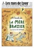 Arthur Du Coteau - Les rues de Lyon N° 81, septembre 202 : A l'école de La Mère Brazier.