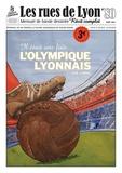 Céheu - Les rues de Lyon N° 80 : Il était une fois l'Olympique Lyonnais.