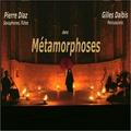 Pierre Diaz et Gilles Dalbis - Métamorphoses.
