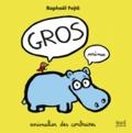 Raphaël Fejtö - Gros minus - Animalier des contraires.