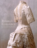 Luisa V. Yefimova et Tatyana S. Aleshina - Russian Elegance - Country and City Fashion from the 15th to the early 20th century.