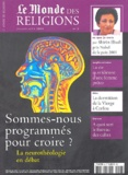 Jean-Paul Guetny et Ysé Tardan-Masquelier - Le Monde des religions N° 6, Juillet-août 2 : Sommes-nous programmés pour croire ? - La neurothéologie en débat.