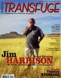 Jim Harrison - Transfuge N° 16, Mai-Juin 2007 : Jim Harrison / Thomas Bernhard.