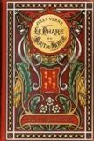 Jules Verne - Le Phare du bout du Monde.