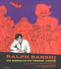 Jon M. Gibson et Chris Mcdonell - Ralph Bakshi - Un rebelle du dessin animé.