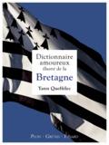 Yann Queffélec - Dictionnaire amoureux illustré de la Bretagne.