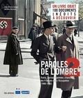 Jean-Pierre Guéno - Paroles de l'ombre 2 - Poèmes, tracts, journaux, chansons des Français sous l'Occupation (1940-1945).