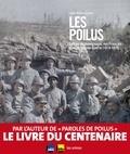 Jean-Pierre Guéno - Les poilus - Lettres et témoignages des Français dans la Grande guerre (1914-1918).