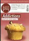 Jean-François Marmion - Le Cercle Psy N° 8, Mars-avril-mai : Addictions : peut-on vivre sans ?.