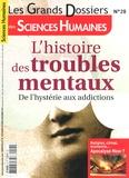 Jean-François Marmion - Les Grands Dossiers des Sciences Humaines N° 28, Septembre-oct : L'histoire des troubles mentaux.