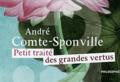 André Comte-Sponville - Petit traité des grandes vertus.
