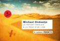 Michael Ondaatje - Le patient anglais ; La peau d'un lion.