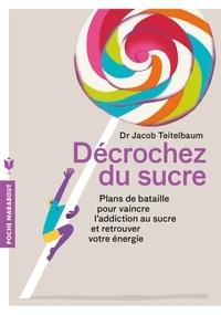 Jacob Teitelbaum et Chrystle Fiedler - Décrochez du sucre.