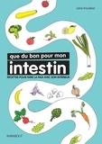 Lene Knudsen - Que du bon pour mon intestin - Recettes pour faire la paix avec son intérieur.