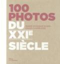 David Charasse et Marie-Monique Robin - 100 photos du XXIe siècle.