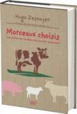 Hugo Desnoyer - Morceaux choisis - Les meilleures recettes d'un boucher passioné.