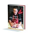 Hugo Desnoyer - L'atelier d'Hugo Desnoyer - Recettes et leçons de cuisine d'un boucher passionné.