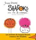 Thierry Dejean et Marcelle Ponti-Rouxel - Jacques Rouxel, les Shadoks - Une vie de création.