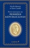 Nicole Masson et Yann Caudal - Petit recueil de pensées républicaines.