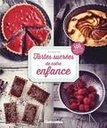 Morgane Rey - Tartes sucrées de notre enfance - 100 recettes gourmandes.