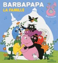 Annette Tison et Talus Taylor - Barbapapa  : La famille.