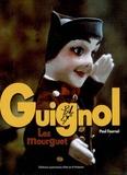 Paul Fournel - Guignol - Les Mourguet.