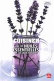 Valérie Cupillard - Cuisiner avec les huiles essentielles et les eaux florales.