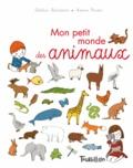 Delphine Gravier-Bradeddine et Séverine Cordier - Mon petit monde des animaux.