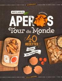 Juliette Lalbaltry - Apéros Tour du Monde - 40 recettes à partager pour voyager.
