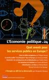 Philippe Herzog et Emmanuelle Brillet - L'Economie politique N° 24, Octobre 2004 : Quel avenir pour les services publics en Europe ?.