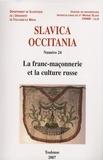 Jean Breuillard et Irina Ivanova - Slavica Occitania N° 24/2007 : La franc-maçonnerie et la culture russe.