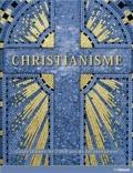Anne-Marie B Bahr - Christianisme - Guide illustré de 2 000 ans de foi chrétienne.