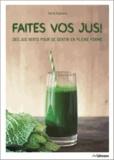 Carla Zaplana - Faites vos jus ! - Des jus verts pour se sentir en pleine forme.