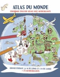 Tamara Fonteyn et Kasia Cerazy - Atlas du monde - Coloriage éducatif géant avec autocollants.
