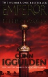 Conn Iggulden - Emperor  : Field and Swords.