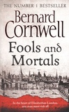 Bernard Cornwell - Fools and mortals.