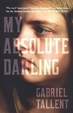 Gabriel Tallent - My Absolute Darling.