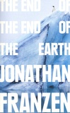 Jonathan Franzen - The End of the End of the Earth.