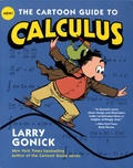 Larry Gonick - The Cartoon Guide to calculus.
