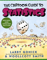 Larry Gonick et Woollcott Smith - The Cartoon Guide to Statistics.