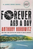 Anthony Horowitz - James Bond  : Forever and a Day.