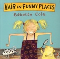Babette Cole - Hair in funny places.