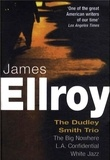 James Ellroy - The Dudley Smith Trio - The Big Nowhere L.A. Confidential White Jazz.