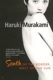 Haruki Murakami - South of the border , West of the sun.