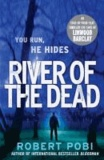 Robert Pobi - River of the Dead.
