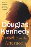 Douglas Kennedy - Isabelle in the Afternoon.