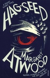 Margaret Atwood - Hag-Seed - The Tempest Retold.