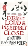 Jonathan Safran Foer - Extremely Loud & Incredibly Close.