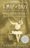 Ransom Riggs - Miss Peregrine's Peculiar Children Tome 4 : A Map of Days.